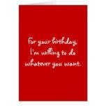 Para su cumpleaños, estoy dispuesto a hacer cualqu tarjetón