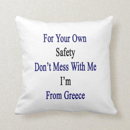 Para su propia seguridad no ensucie conmigo que so almohada