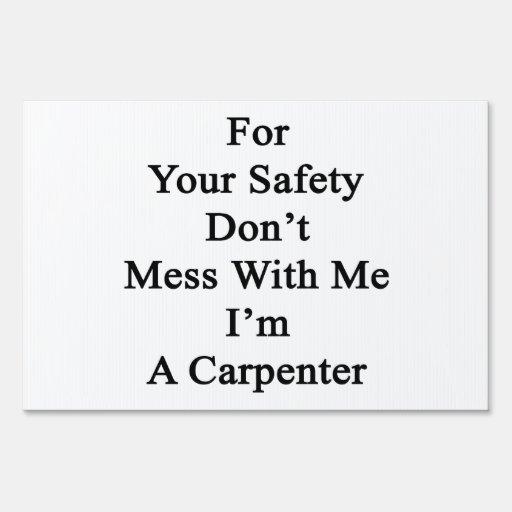 Para su seguridad no ensucie conmigo que soy carpi letrero
