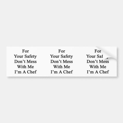 Para su seguridad no ensucie conmigo que soy cocin etiqueta de parachoque