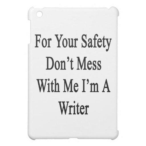 Para su seguridad no ensucie conmigo que soy escri