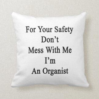 Para su seguridad no ensucie conmigo que soy organ cojin