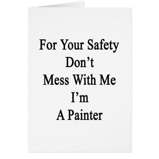Para su seguridad no ensucie conmigo que soy pinto tarjeta pequeña