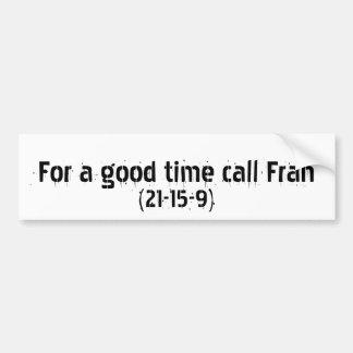 Para una buena llamada Fran del tiempo Pegatina De Parachoque