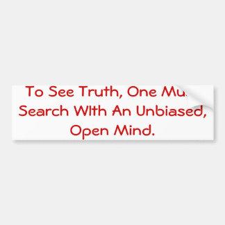 Para ver verdad, una debe buscar sin prejuicio… etiqueta de parachoque