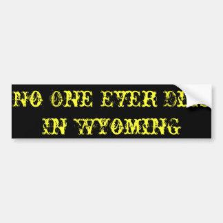 Para vivir y morir… dondequiera pero Wyoming Pegatina De Parachoque