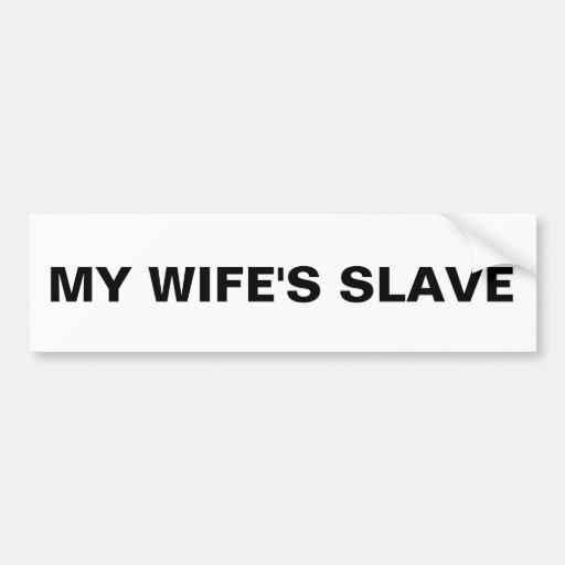 Parachoque el esclavo de mi esposa pegatina de parachoque