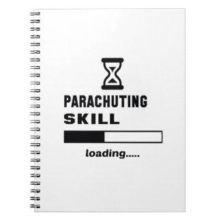 Parachuting skill Loading...... Notebook