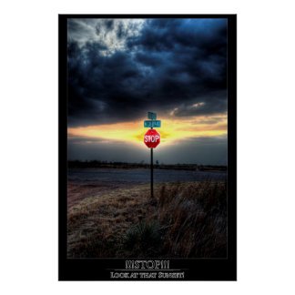 ¡PARADA!!! ¡Mire esa puesta del sol! Poster