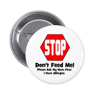 ¡Parada!  ¡No me alimente!  Tengo alergias Pin Redondo 5 Cm