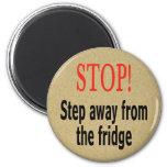 ¡Parada! Paso lejos del refrigerador Imán Para Frigorífico