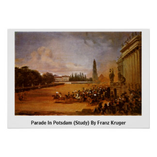 Parade In Potsdam (Study) By Franz Kruger Posters