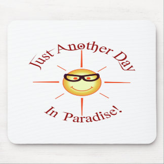 Paradise: just another day - mouse pads
