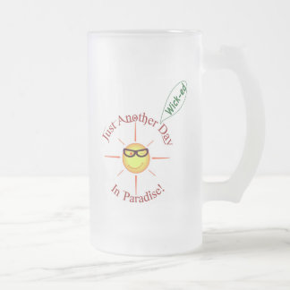 Paradise: just another *wick-ed* day - frosted glass beer mug