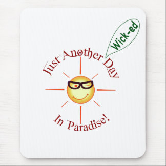 Paradise: just another *wick-ed* day - mouse pad
