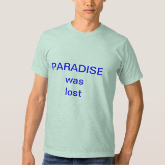 Paradise was lost when the parasites won shirt