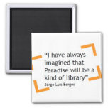 Paradise Will Be A Kind of Library 2 Inch Square Magnet