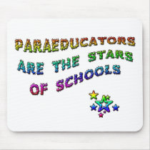 PARAEDUCATORS ARE THE STARS OF SCHOOLS MOUSE PAD