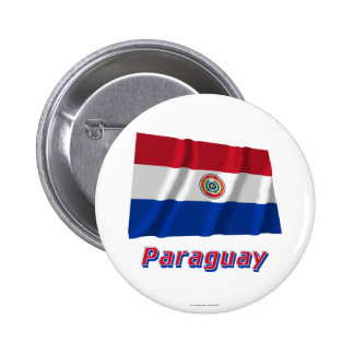 Paraguay Waving Flag with Name 2 Inch Round Button