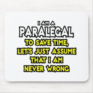 Paralegal...Assume I Am Never Wrong Mousepad