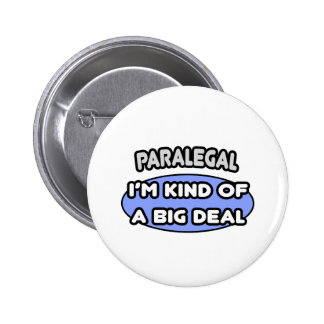 Paralegal...Kind of a Big Deal Button