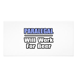 Paralegal...Will Work For Beer Photo Greeting Card