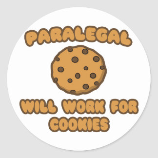 Paralegal .. Will Work for Cookies Classic Round Sticker