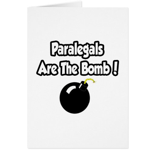 Paralegals Are The Bomb! Card