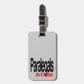 Paralegals Do It Better Tag For Luggage