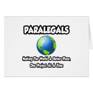 Paralegals...Making the World a Better Place Card