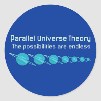 Parallel Universe Theory Classic Round Sticker