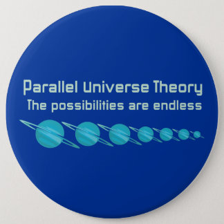 Parallel Universe Theory Pinback Button