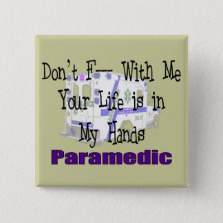 "Paramedic ""Don't F--- With Me"" Button"