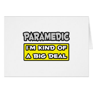 Paramedic I m Kind of a Big Deal Cards
