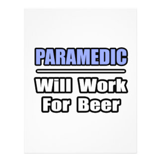 Paramedic...Will Work For Beer Full Color Flyer