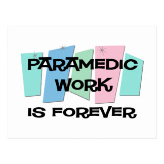 Paramedic Work Is Forever Postcard