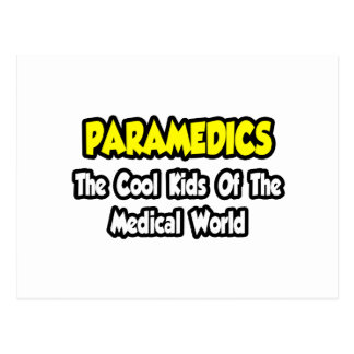 Paramedics...Cool Kids of Medical World Postcards