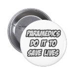 Paramedics Do It To Save Lives Pin