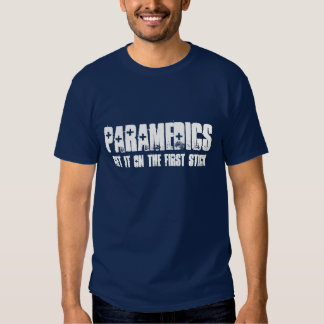 Paramedics get it on the first stick T-Shirt