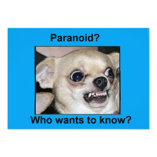 """Paranoico de la chihuahua del perro casero invitación 5"""" x 7"""""""