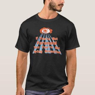 Paranoid Eye Quote T-Shirt