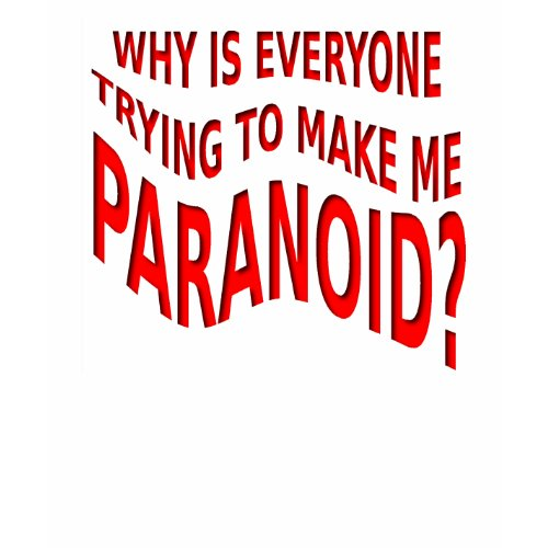 Paranoid Funny Shirt shirt