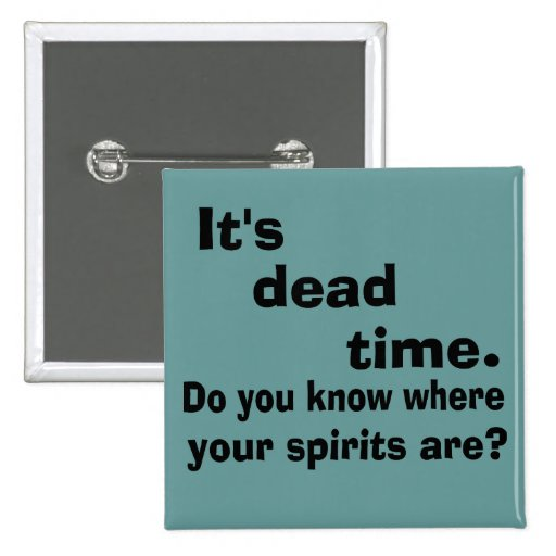 Paranormal Dead Time 2 Inch Square Button