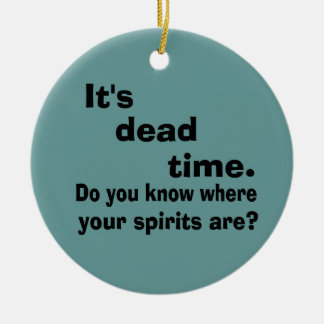 Paranormal Dead Time Ceramic Ornament