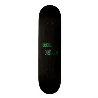Paranormal Investigator - Black Background Skateboard