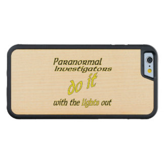 Paranormal Investigators Do It Carved® Maple iPhone 6 Bumper