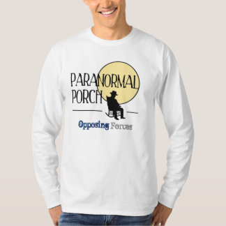 Paranormal Porch: Opposing Forces T Shirts