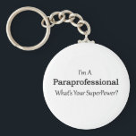 "Paraprofessional Keychain<br><div class=""desc"">A fun design for a sassy and fun loving paraprofessional.</div>"