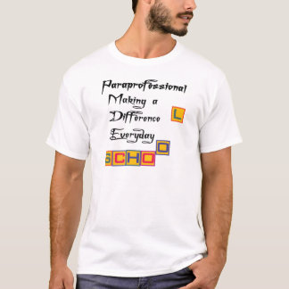 PARAPROFESSIONAL MAKING A DIFFERENCE T-Shirt