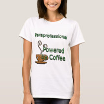 Paraprofessional Powered by Coffee T-Shirt